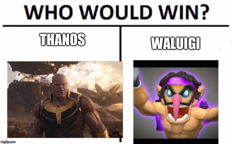 Who Would Win? | THANOS WALUIGI | image tagged in memes,who would win | made w/ Imgflip meme maker