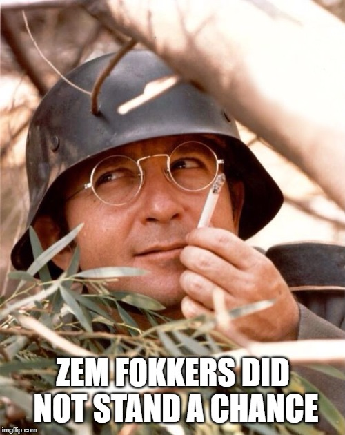 Wolfgang the German soldier | ZEM FOKKERS DID NOT STAND A CHANCE | image tagged in wolfgang the german soldier | made w/ Imgflip meme maker