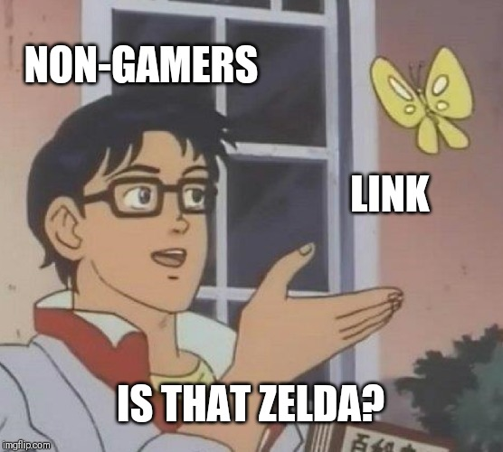 Is This A Pigeon | NON-GAMERS LINK IS THAT ZELDA? | image tagged in memes,is this a pigeon | made w/ Imgflip meme maker