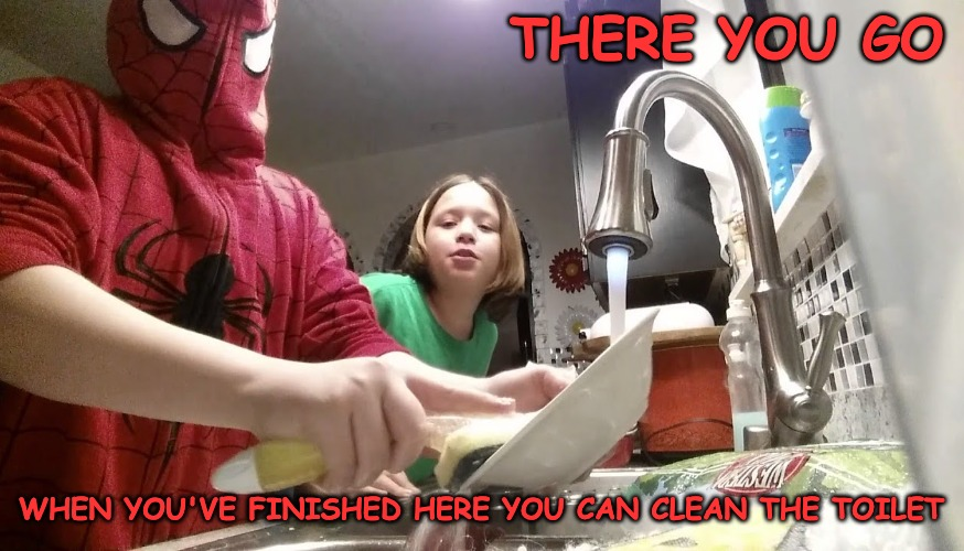 When the fun stopped and the Trolling began... | THERE YOU GO WHEN YOU'VE FINISHED HERE YOU CAN CLEAN THE TOILET | made w/ Imgflip meme maker