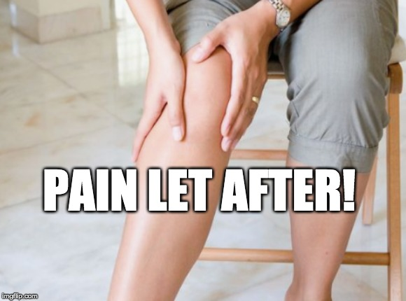 PAIN LET AFTER! | made w/ Imgflip meme maker