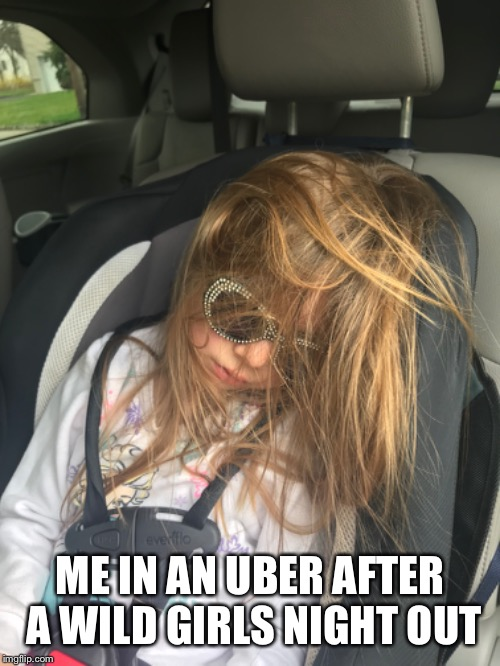 ME IN AN UBER AFTER A WILD GIRLS NIGHT OUT | image tagged in disaster girl | made w/ Imgflip meme maker
