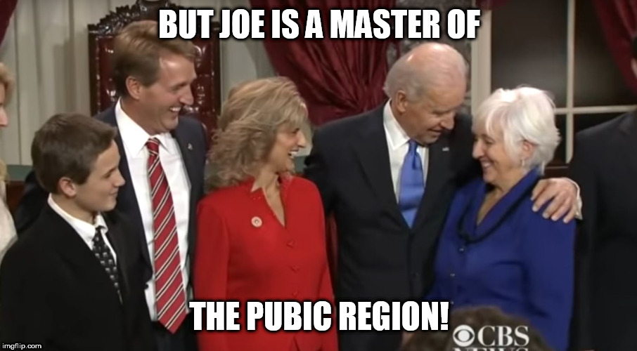 BUT JOE IS A MASTER OF THE PUBIC REGION! | made w/ Imgflip meme maker