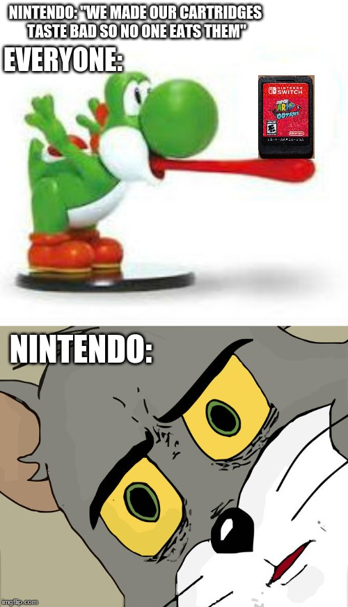 "why are people doing this? | NINTENDO: ""WE MADE OUR CARTRIDGES TASTE BAD SO NO ONE EATS THEM"" EVERYONE: NINTENDO: 
