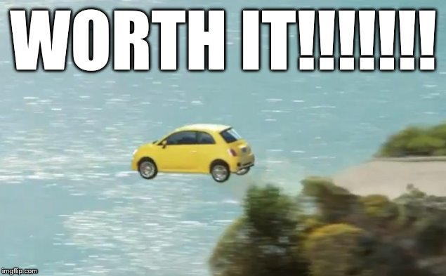 FLYING CAR | WORTH IT!!!!!!! | image tagged in flying car | made w/ Imgflip meme maker