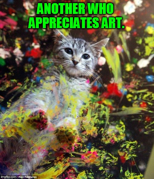 ANOTHER WHO APPRECIATES ART. | made w/ Imgflip meme maker