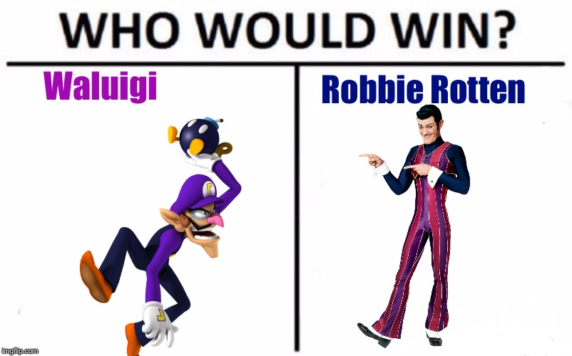 Who Would Win? | Waluigi Robbie Rotten | image tagged in memes,who would win,robbie rotten,waluigi | made w/ Imgflip meme maker