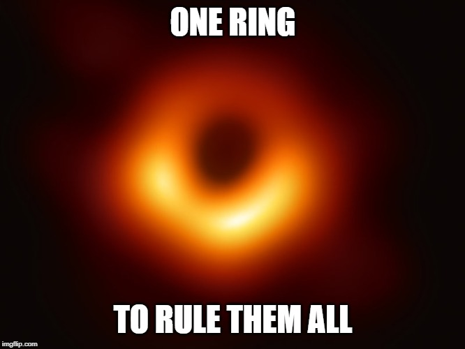 LOTR in 144p | ONE RING TO RULE THEM ALL | image tagged in black hole,lotr | made w/ Imgflip meme maker