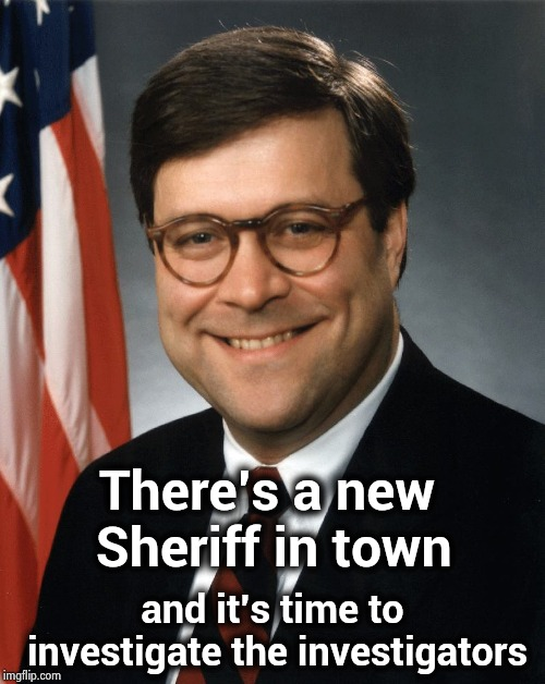 The real fun is about to begin ! | There's a new Sheriff in town and it's time to investigate the investigators | image tagged in william barr,crooked hillary,comey don't know,rod rosenstein,mueller time,prison bars | made w/ Imgflip meme maker