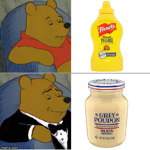 """Pardon me, would you have any Grey Poupon? 