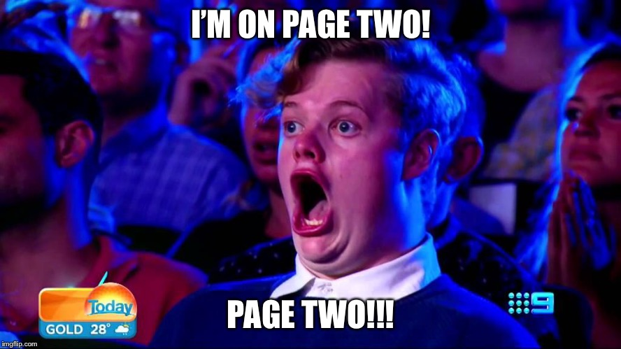I'M ON PAGE TWO! PAGE TWO!!! | made w/ Imgflip meme maker