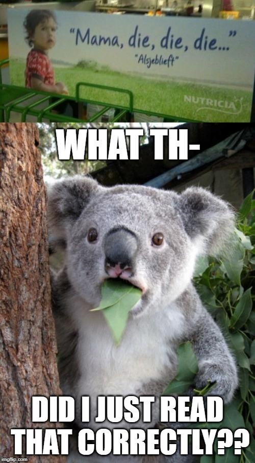 "The Text translates to ""Mama, this one, this one, this one, please"" in Dutch 