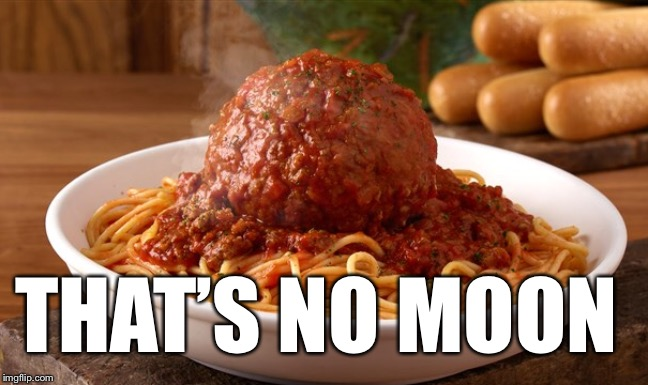 Fully Operational Meatball | THAT'S NO MOON | image tagged in death star,meatwad | made w/ Imgflip meme maker