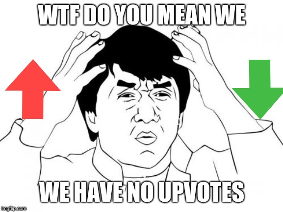 #JackieNeedsSomeUpvotes |  WTF DO YOU MEAN WE; WE HAVE NO UPVOTES | image tagged in memes,jackie chan wtf | made w/ Imgflip meme maker
