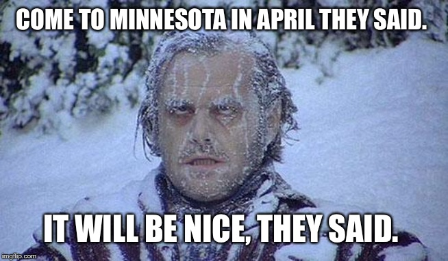 FROZEN JACK | COME TO MINNESOTA IN APRIL THEY SAID. IT WILL BE NICE, THEY SAID. | image tagged in frozen jack | made w/ Imgflip meme maker