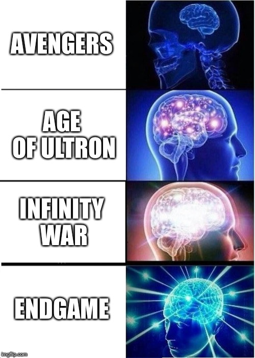 14 days, anyone psyched? | AVENGERS AGE OF ULTRON INFINITY WAR ENDGAME | image tagged in memes,expanding brain,avengers,avengers endgame | made w/ Imgflip meme maker