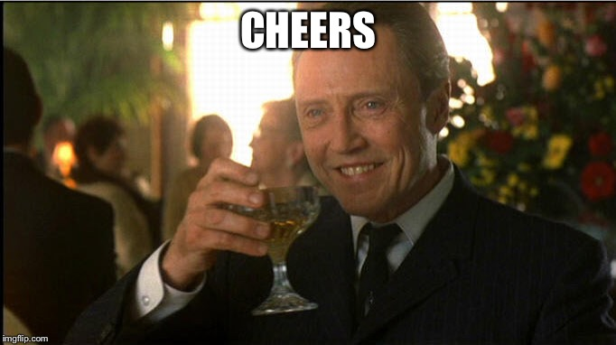 cheers christopher walken | CHEERS | image tagged in cheers christopher walken | made w/ Imgflip meme maker