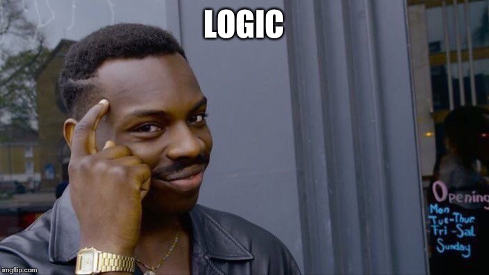 Roll Safe Think About It Meme | LOGIC | image tagged in memes,roll safe think about it | made w/ Imgflip meme maker