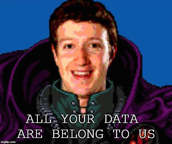 Somebody set up him the bomb | ALL YOUR DATA ARE BELONG TO US | image tagged in all your facebook | made w/ Imgflip meme maker