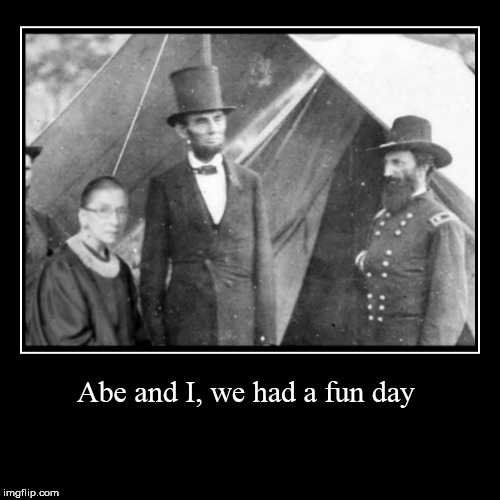Abe and I, we had a fun day | image tagged in funny,demotivationals | made w/ Imgflip demotivational maker