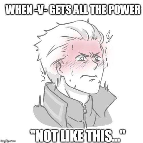 "Vergil (Loma's Lair) | WHEN -V- GETS ALL THE POWER ""NOT LIKE THIS..."" 