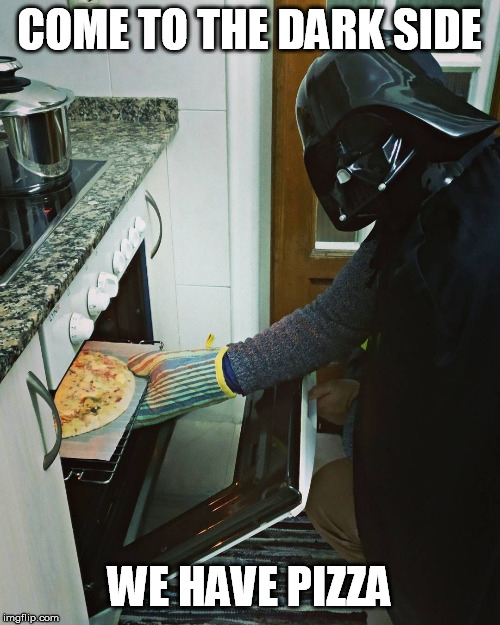 COME TO THE DARK SIDE WE HAVE PIZZA | made w/ Imgflip meme maker