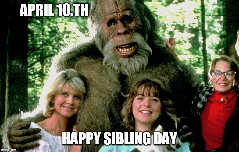 National Siblings Day USA | APRIL 10.TH HAPPY SIBLING DAY | image tagged in siblingsday national,family,siblings,day,april,tenth | made w/ Imgflip meme maker