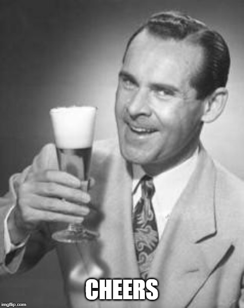 Guy Beer | CHEERS | image tagged in guy beer | made w/ Imgflip meme maker