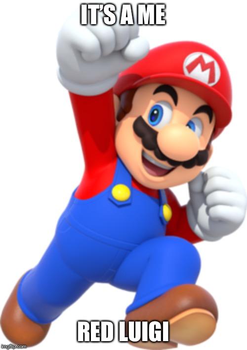 Behold Red Luigi Imgflip