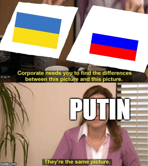 office same picture | PUTIN | image tagged in office same picture | made w/ Imgflip meme maker