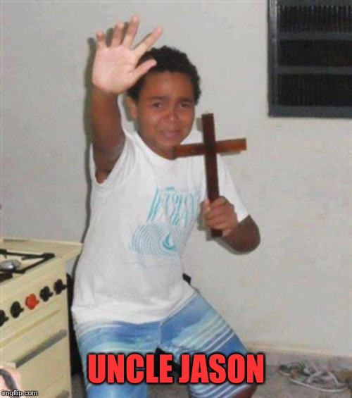 STAY BACK YOU DEMON | UNCLE JASON | image tagged in stay back you demon | made w/ Imgflip meme maker