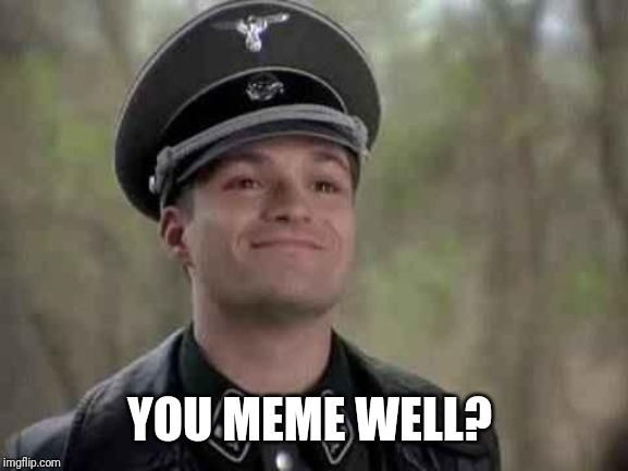 grammar nazi | YOU MEME WELL? | image tagged in grammar nazi | made w/ Imgflip meme maker