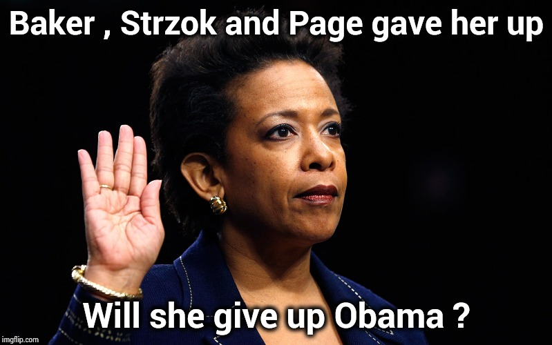 The only question that remains | Baker , Strzok and Page gave her up Will she give up Obama ? | image tagged in loretta lynch,deep state,corruption,traitors,drain the swamp,politicians suck | made w/ Imgflip meme maker