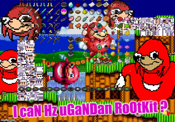 Ugandan Rootkit is now installed Glitch Week (April 8-14, a Blaze_the_Blaziken and FlamingKnuckles66 event) | I caN Hz uGaNDan RoOtKit ? | image tagged in memes,ugandan knuckles,virus,glitch week,blaze the blaziken,flamingknuckles66 | made w/ Imgflip meme maker