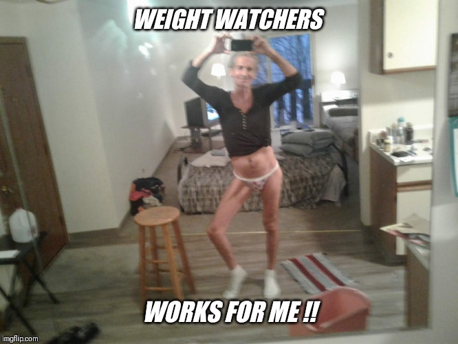 WEIGHT WATCHERS WORKS FOR ME !! | made w/ Imgflip meme maker