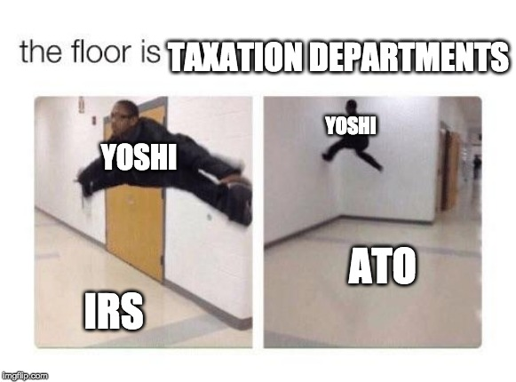 the floor is | YOSHI IRS TAXATION DEPARTMENTS YOSHI ATO | image tagged in the floor is,yoshi,memes,funny memes,taxes,the floor is lava | made w/ Imgflip meme maker