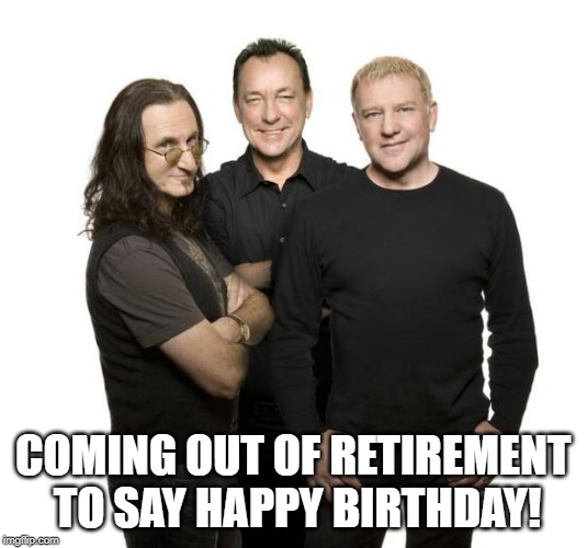 COMING OUT OF RETIREMENT TO SAY HAPPY BIRTHDAY! | image tagged in rock and roll | made w/ Imgflip meme maker