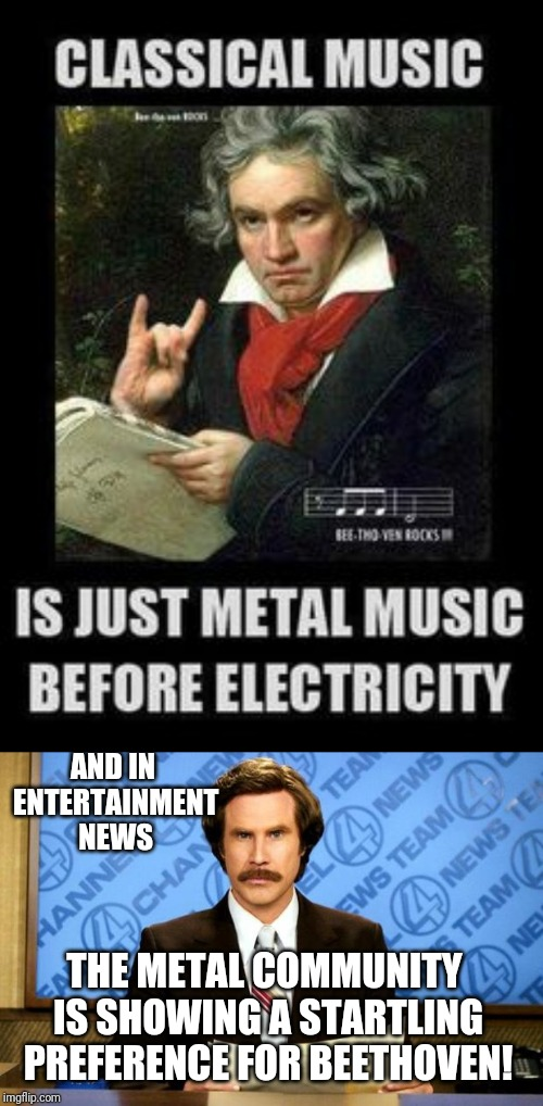 His first #1 hit in 200 years | AND IN ENTERTAINMENT NEWS THE METAL COMMUNITY IS SHOWING A STARTLING PREFERENCE FOR BEETHOVEN! | image tagged in breaking news,memes,beethoven,heavy metal,classical music,mymemesareterrible | made w/ Imgflip meme maker