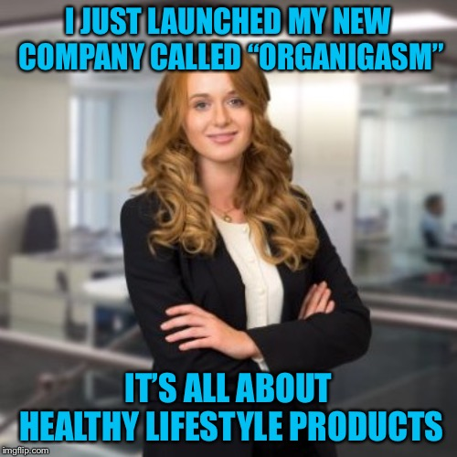 "Successful Business Woman | I JUST LAUNCHED MY NEW COMPANY CALLED ""ORGANIGASM"" IT'S ALL ABOUT HEALTHY LIFESTYLE PRODUCTS 