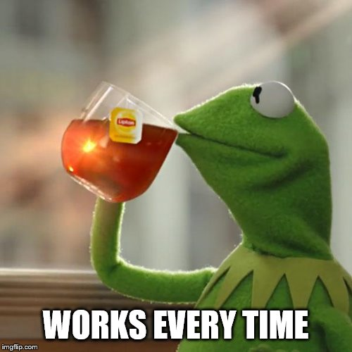 But Thats None Of My Business Meme | WORKS EVERY TIME | image tagged in memes,but thats none of my business,kermit the frog | made w/ Imgflip meme maker