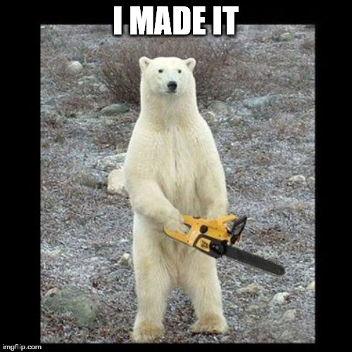 Chainsaw Bear Meme | I MADE IT | image tagged in memes,chainsaw bear | made w/ Imgflip meme maker