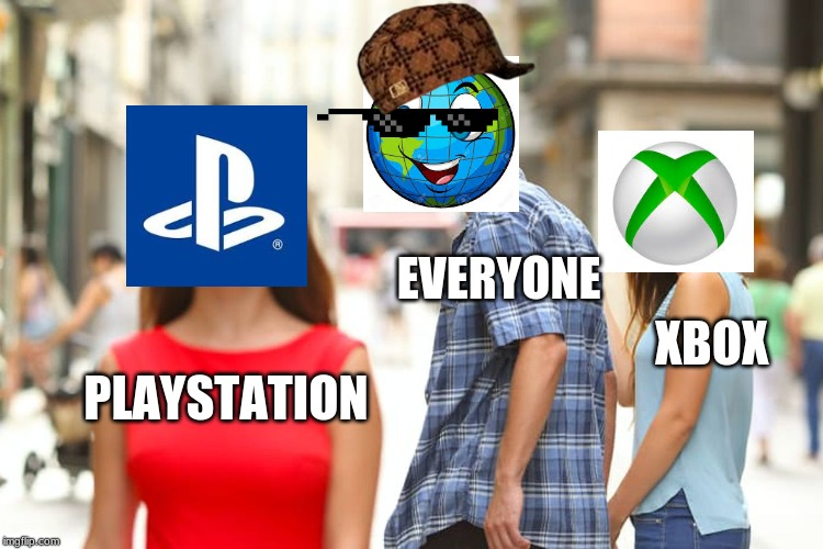 Distracted Boyfriend | PLAYSTATION EVERYONE XBOX | image tagged in memes,distracted boyfriend | made w/ Imgflip meme maker