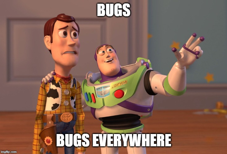 bugs that fly are gross | BUGS BUGS EVERYWHERE | image tagged in memes,x x everywhere,bugs | made w/ Imgflip meme maker