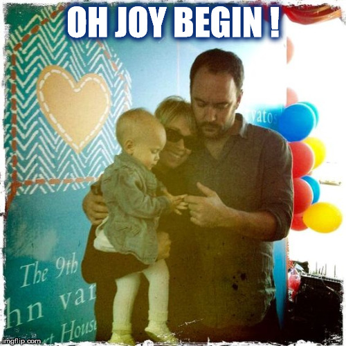 DMB Samurai Cop (Oh Joy Begin) | OH JOY BEGIN ! | image tagged in dmb,dave matthews,dave matthews band,baby,joy,samurai cop | made w/ Imgflip meme maker