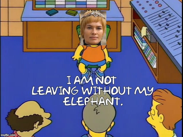 Cersei, Wheres my Elephant? | I SHALL LEAD YOU TO FYUSHAL, AND THERE  WE SHALL OPEN A TEMPLE OF FOOD WHEREIN SHALL BE SAUSAGES AND DOUGHNUTS  AND ALL MANNER OF BOUNTIFU | image tagged in game of thrones,cersei,cersei lannister,elephant,simpsons,wheres my elephant | made w/ Imgflip meme maker