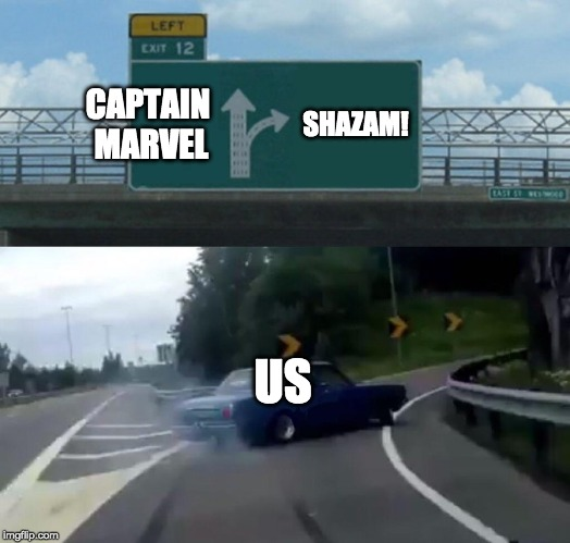 When you're a Marvel Fan but you heard that Shazam is good | CAPTAIN MARVEL SHAZAM! US | image tagged in memes,left exit 12 off ramp,captain marvel,shazam,movies | made w/ Imgflip meme maker