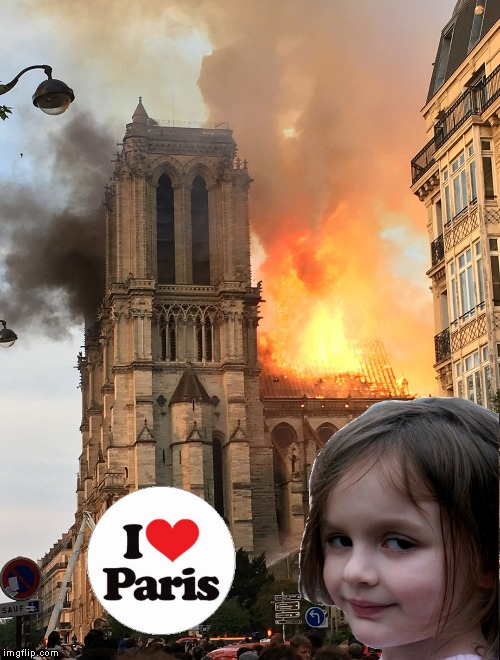 Travel Broadens the Mind | image tagged in memes,disaster girl,notre dame fire | made w/ Imgflip meme maker