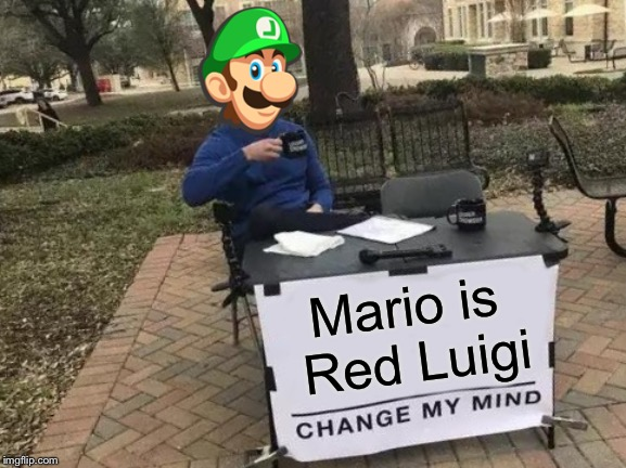 Luigi Is Back At It Again Imgflip