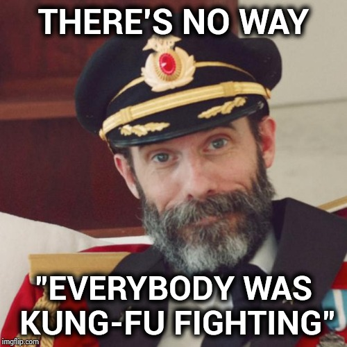 "Those Oldies but Goodies | THERE'S NO WAY ""EVERYBODY WAS KUNG-FU FIGHTING"" 