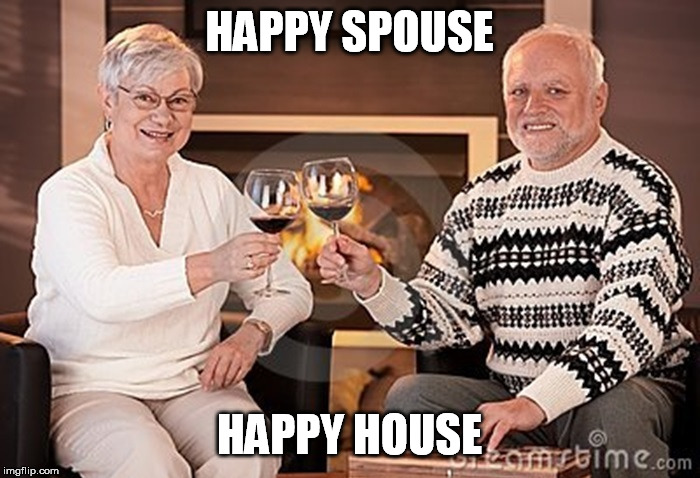 HAPPY SPOUSE HAPPY HOUSE | made w/ Imgflip meme maker